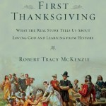 the-first-thanksgiving-what-the-real-story-tells-us-about-loving-god-and-learning-from-history_7385_500