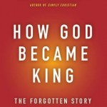 How God Became King by N. T. Wright